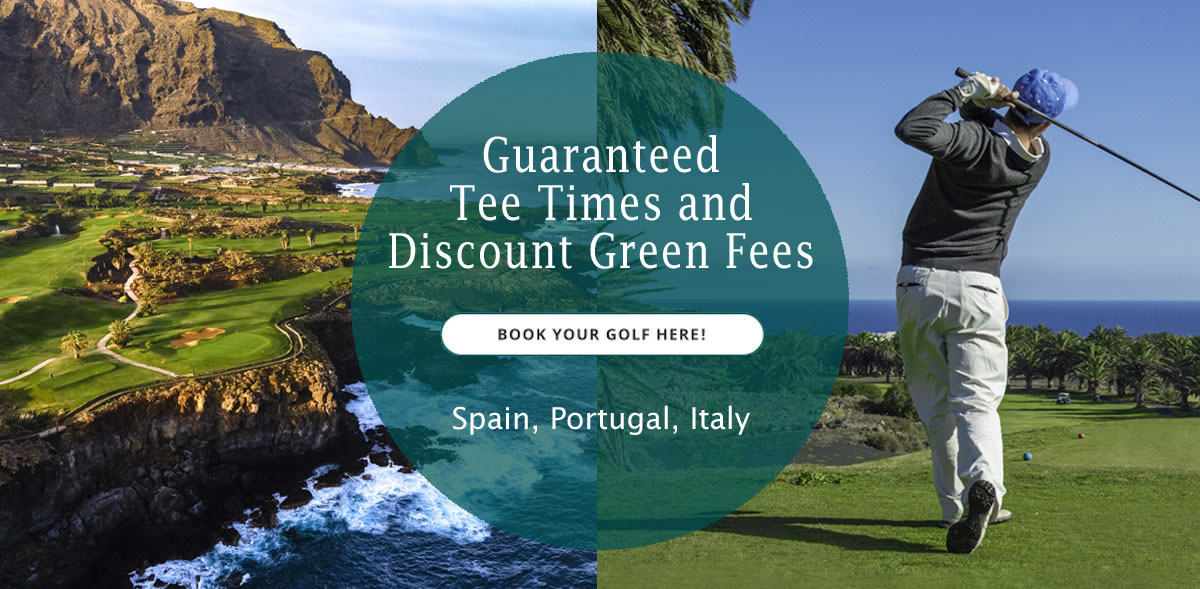 Guaranteed Tee Times and Discount Green Fees - Book Your Golf Here - Spain, Portugal, Italy